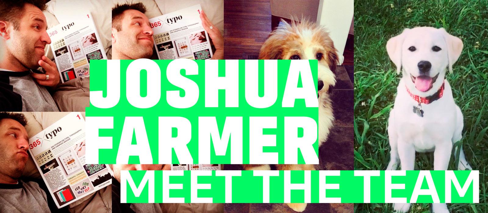 Meet the team, Joshua Farmer